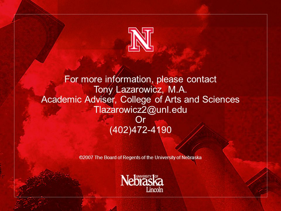 ©2007 The Board of Regents of the University of Nebraska For more information, please contact Tony Lazarowicz, M.A.