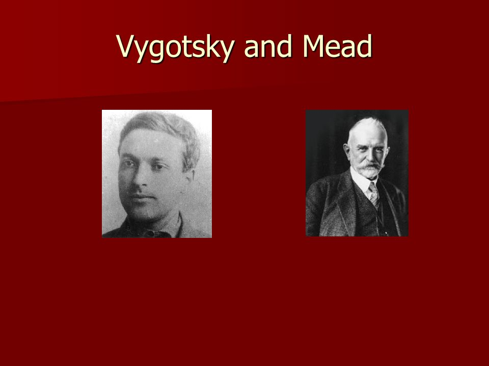 Vygotsky and Mead