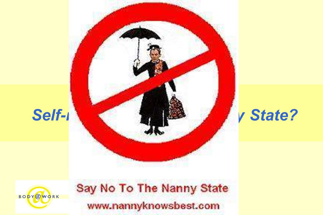 Self-regulation or the Nanny State