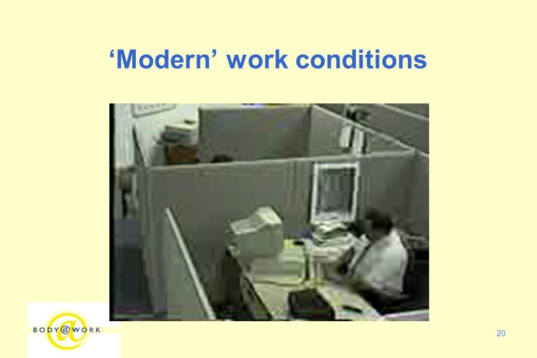 20 'Modern' work conditions