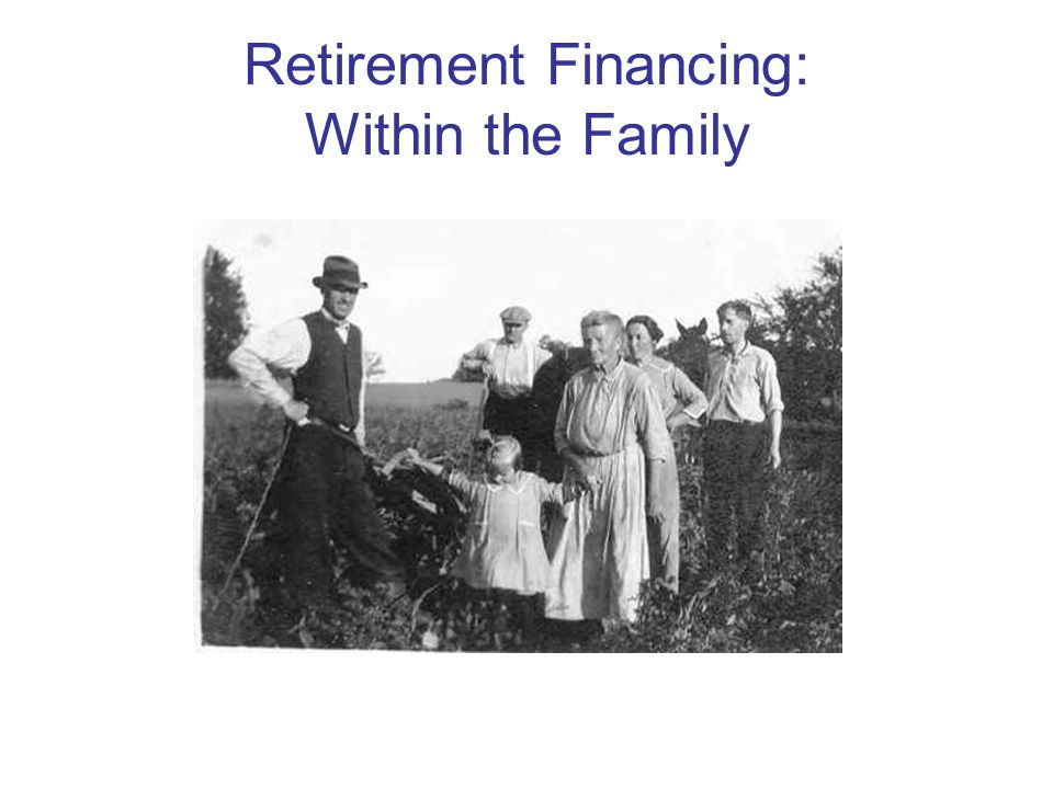 Retirement Financing: Within the Family
