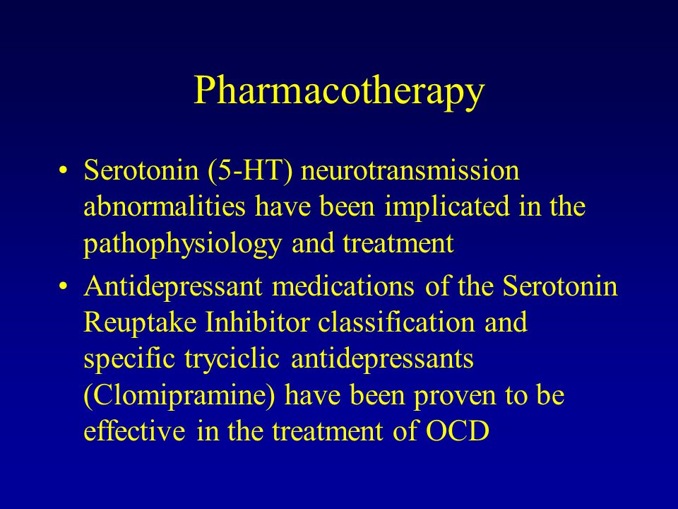 Pharmacotherapy Serotonin (5-HT) neurotransmission abnormalities have been implicated in the pathophysiology and treatment Antidepressant medications