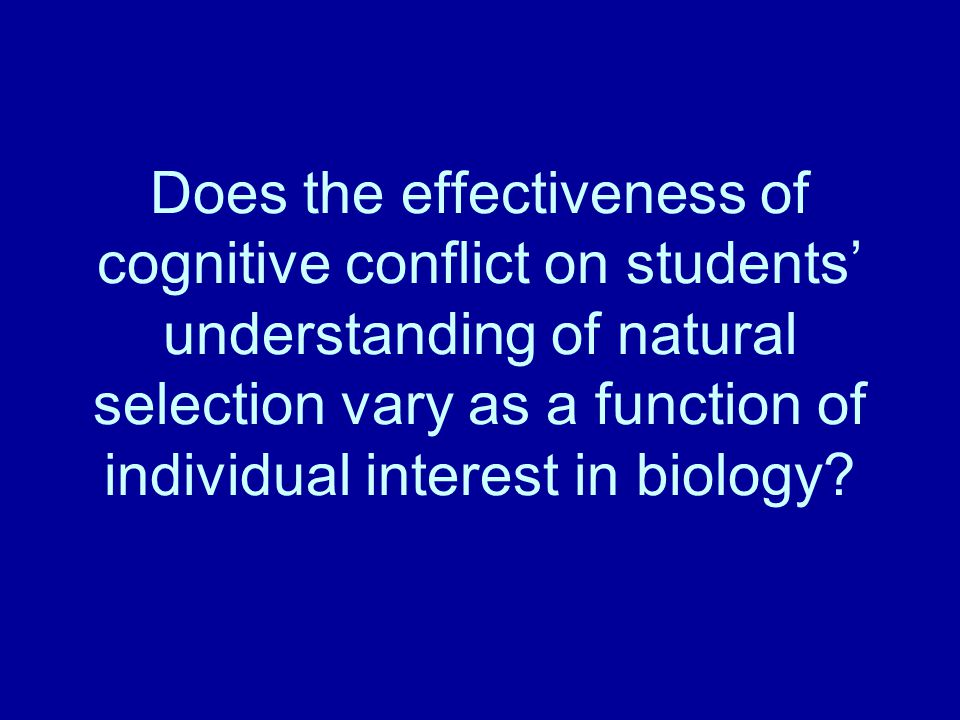 Does the effectiveness of cognitive conflict on students' understanding of natural selection vary as a function of individual interest in biology