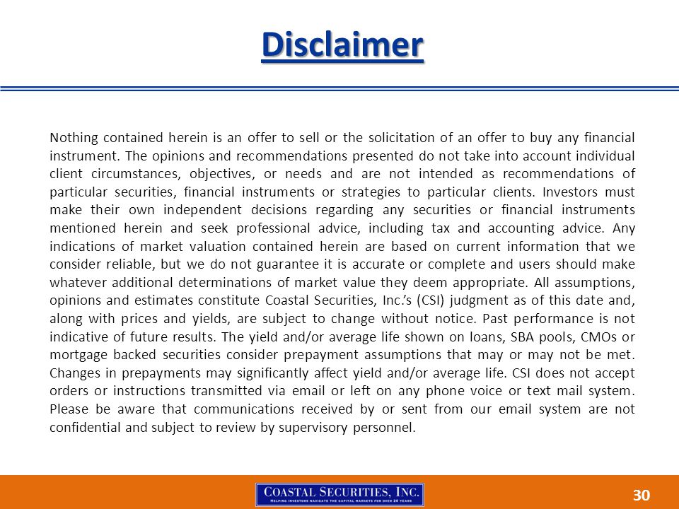 30 Disclaimer Nothing contained herein is an offer to sell or the solicitation of an offer to buy any financial instrument.