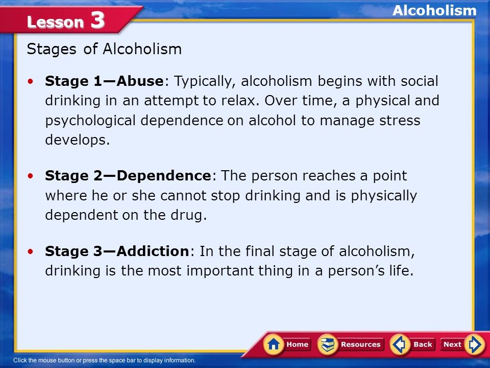 Lesson 3 The American Academy of Child and Adolescent Psychiatry reports that children of alcoholics are four times more likely than other children to become alcoholics.