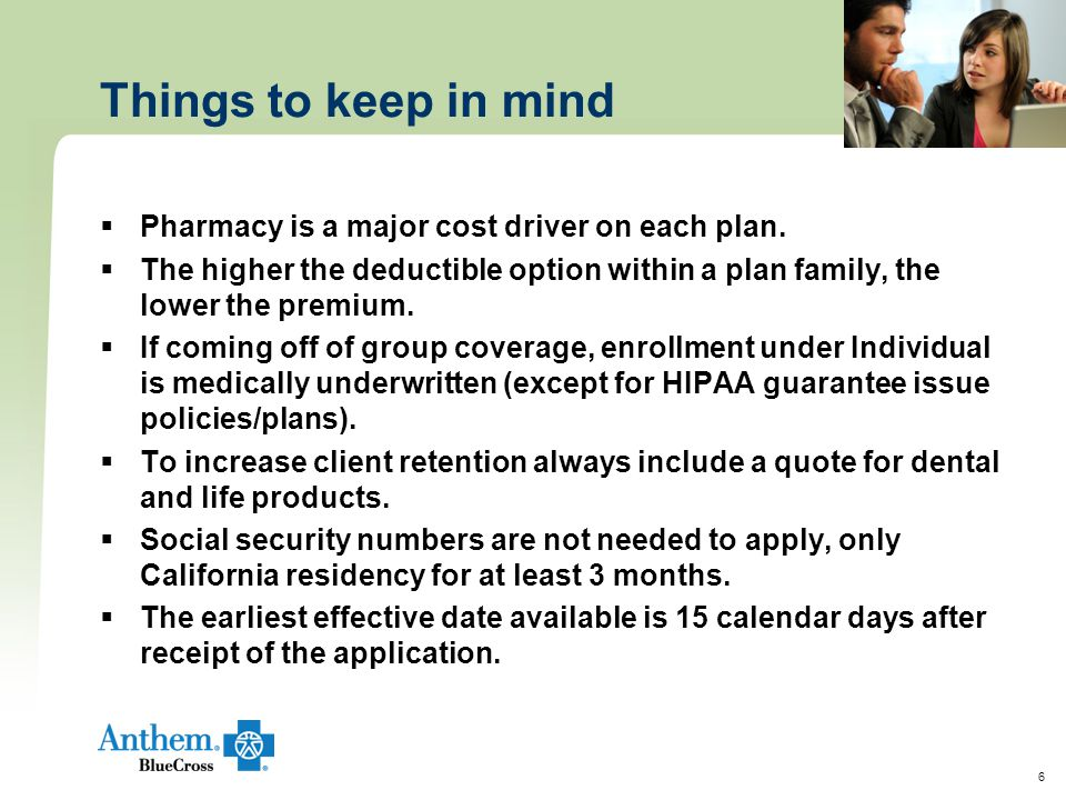 6 Things to keep in mind  Pharmacy is a major cost driver on each plan.