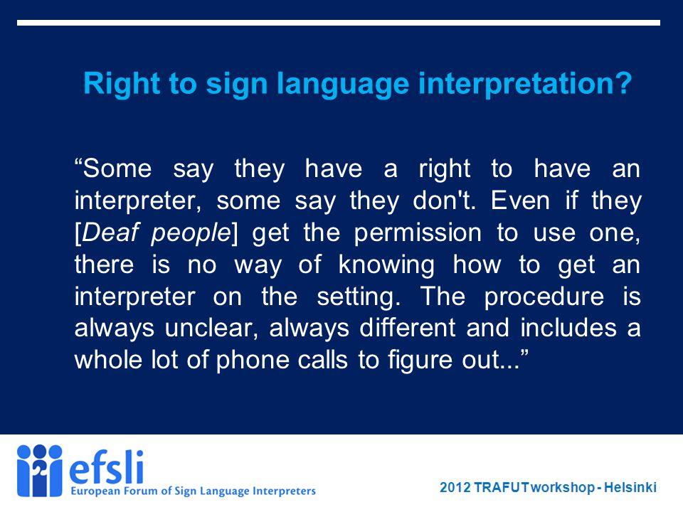 February 2012 www.efsli.org Right to sign language interpretation.