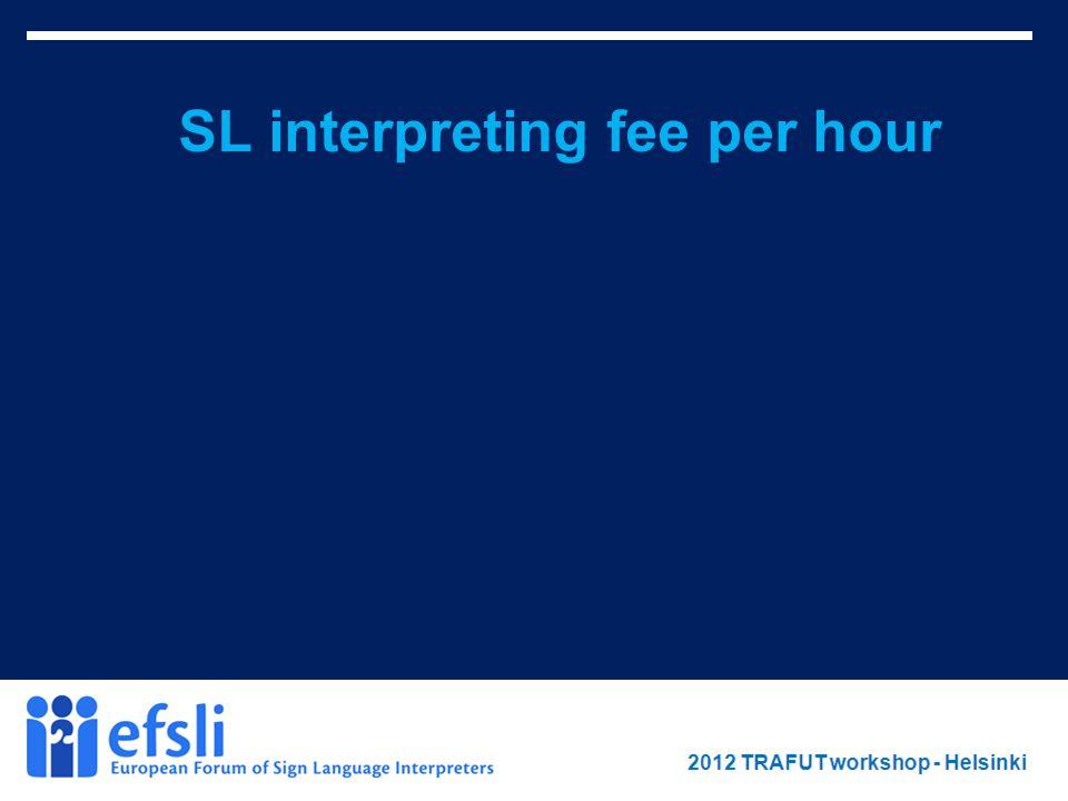 February 2012 www.efsli.org SL interpreting fee per hour