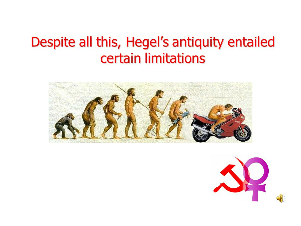 Hegel's Logical presentation implies an Ontology of Spirit Individual psyche Collaborative activity/institution Material culture/ideals