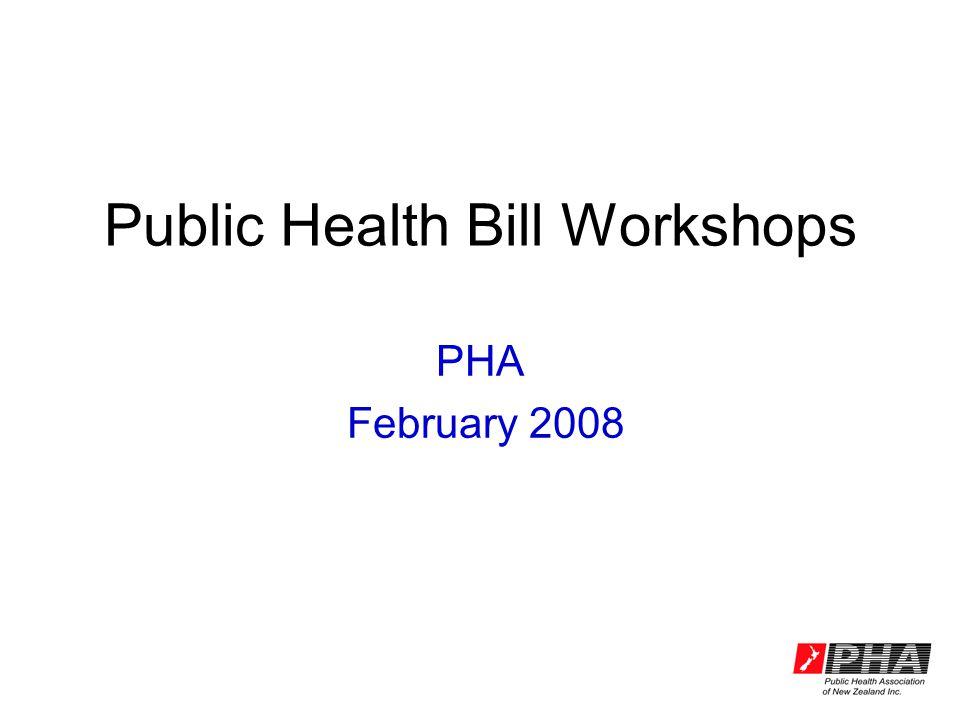 Public Health Bill Workshops PHA February 2008