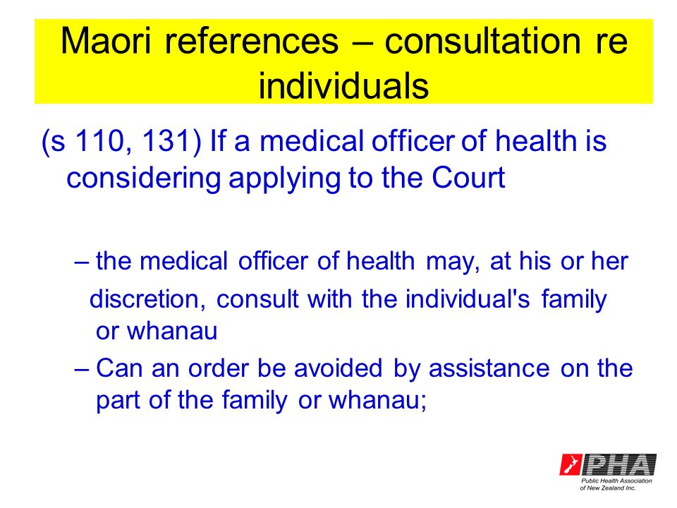 Maori references – consultation re individuals (s 110, 131) If a medical officer of health is considering applying to the Court –the medical officer o