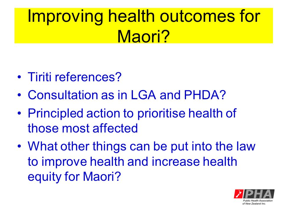 Improving health outcomes for Maori? Tiriti references? Consultation as in LGA and PHDA? Principled action to prioritise health of those most affected
