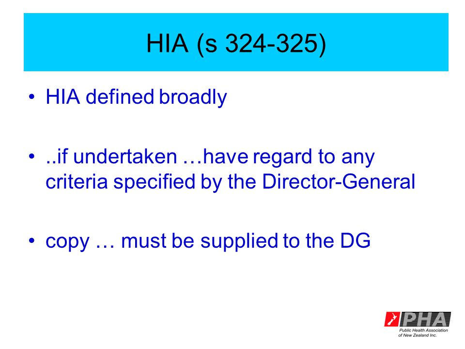 HIA (s 324-325) HIA defined broadly..if undertaken …have regard to any criteria specified by the Director-General copy … must be supplied to the DG
