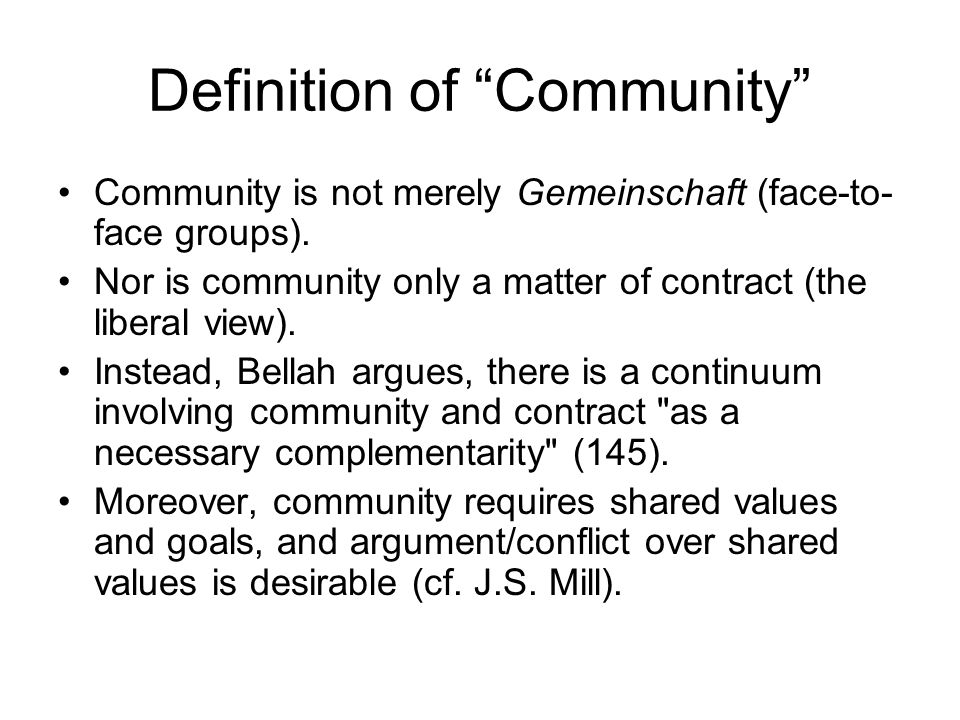 Implication Second question: What implication follows from this definition of community as a continuum involving shared values and goals as well as contract.