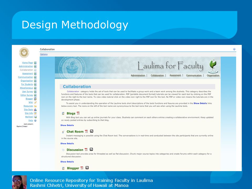 Design Methodology Online Resource Repository for Training Faculty in Laulima Rashmi Chhetri, University of Hawaii at Manoa