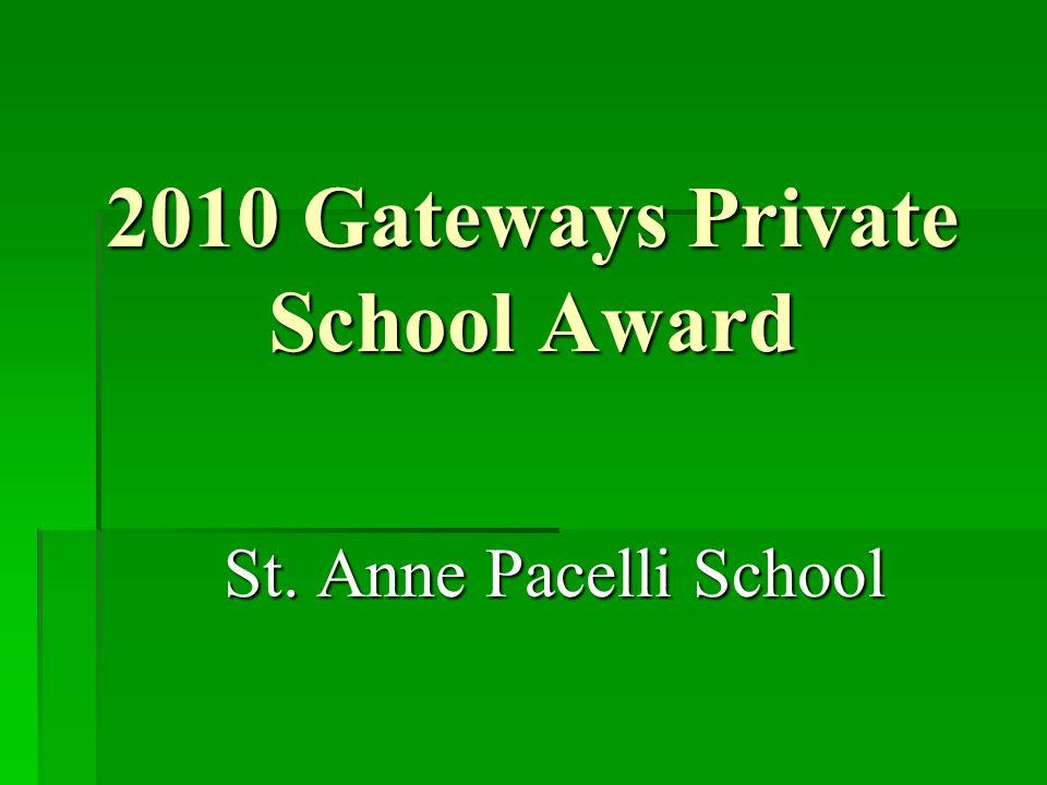 2010 Gateways Private School Award St. Anne Pacelli School