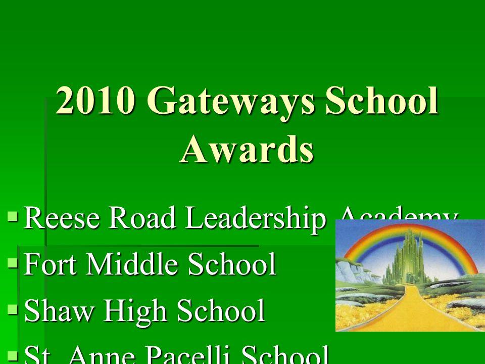 2010 Gateways School Awards  Reese Road Leadership Academy  Fort Middle School  Shaw High School  St. Anne Pacelli School
