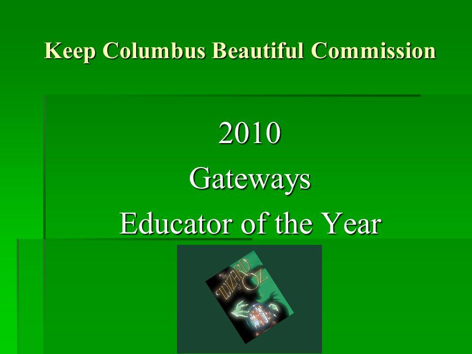 Keep Columbus Beautiful Commission 2010Gateways Educator of the Year