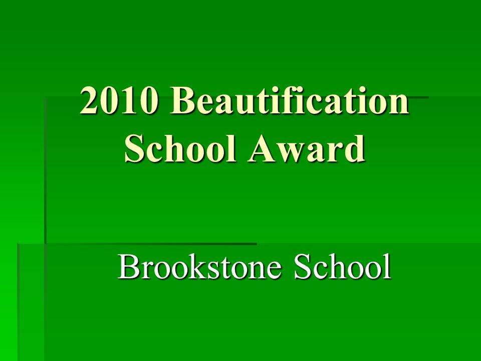 2010 Beautification School Award Brookstone School