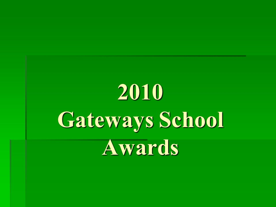2010 Gateways School Awards
