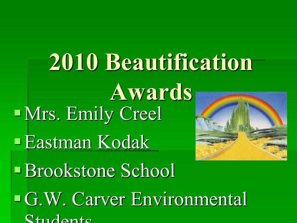 2010 Beautification Awards  Mrs. Emily Creel  Eastman Kodak  Brookstone School  G.W. Carver Environmental Students