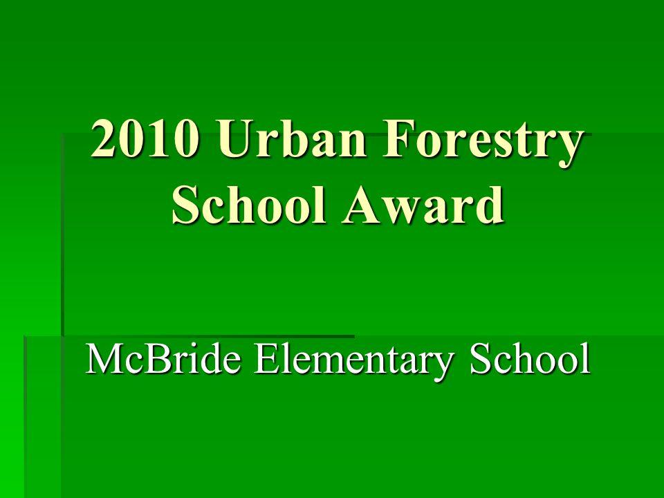 2010 Urban Forestry School Award McBride Elementary School