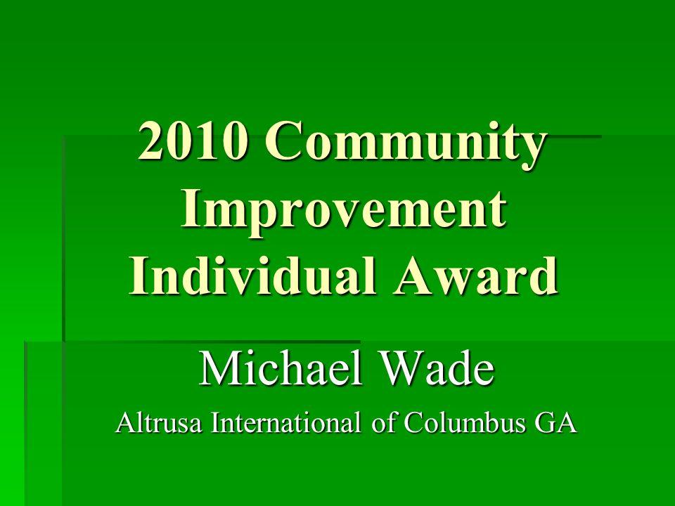 2010 Community Improvement Individual Award Michael Wade Altrusa International of Columbus GA