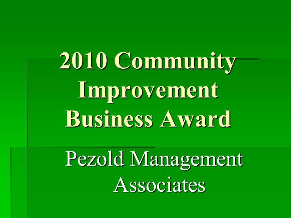 2010 Community Improvement Business Award Pezold Management Associates