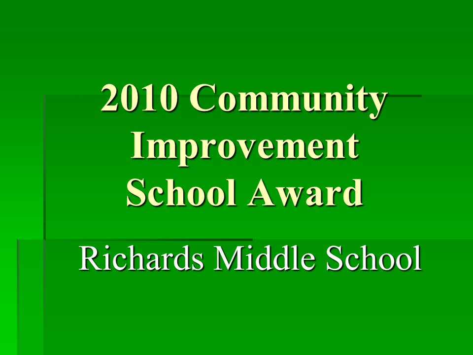 2010 Community Improvement School Award Richards Middle School
