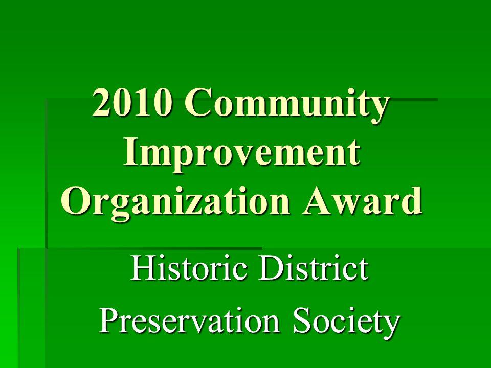 2010 Community Improvement Organization Award Historic District Preservation Society