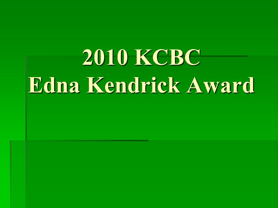 2010 KCBC Edna Kendrick Award