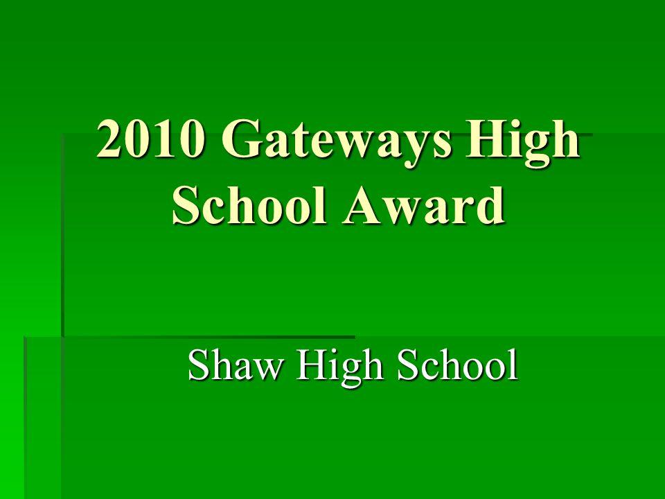 2010 Gateways High School Award Shaw High School