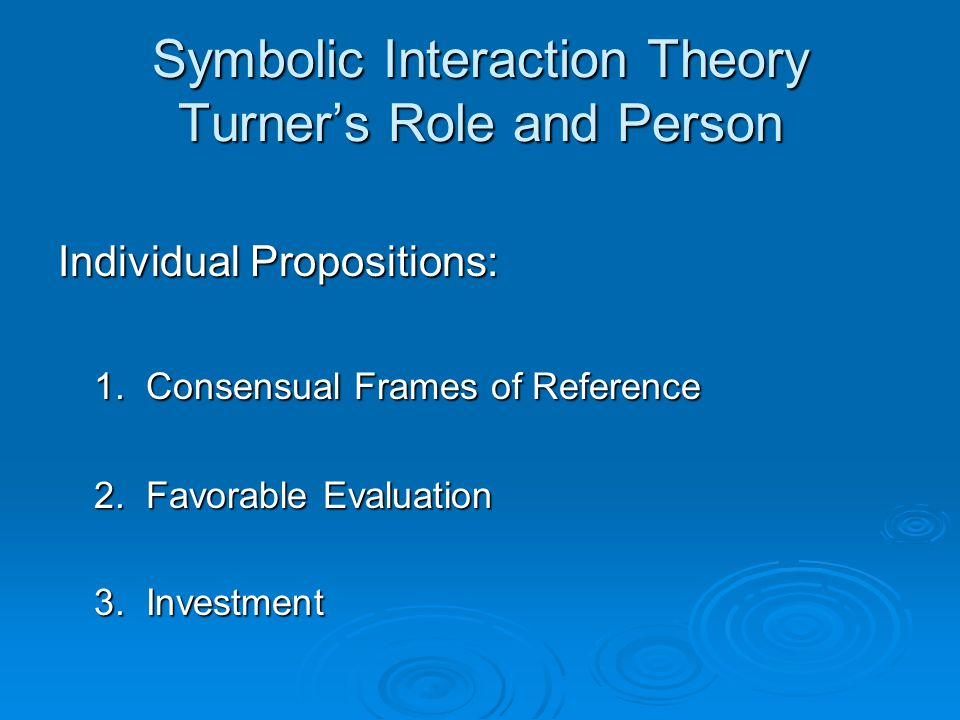 Symbolic Interaction Theory Turner's Role and Person Individual Propositions: 1.