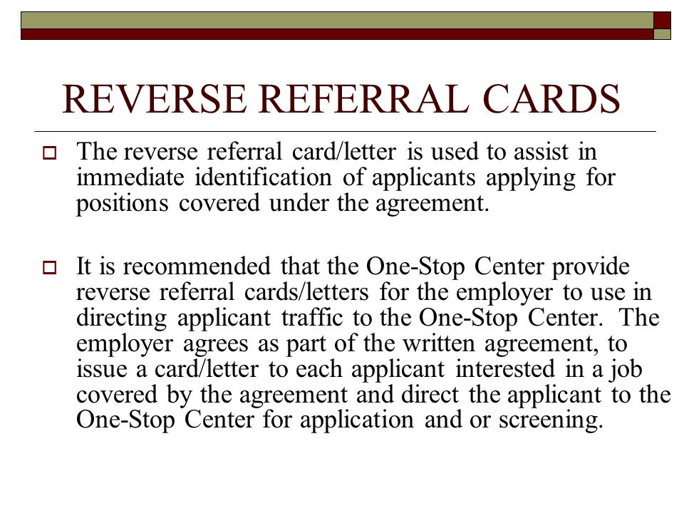 REVERSE REFERRAL CARDS  The reverse referral card/letter is used to assist in immediate identification of applicants applying for positions covered under the agreement.