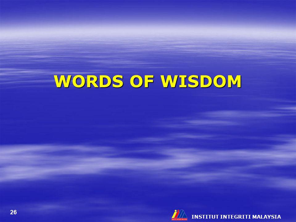 INSTITUT INTEGRITI MALAYSIA 26 WORDS OF WISDOM