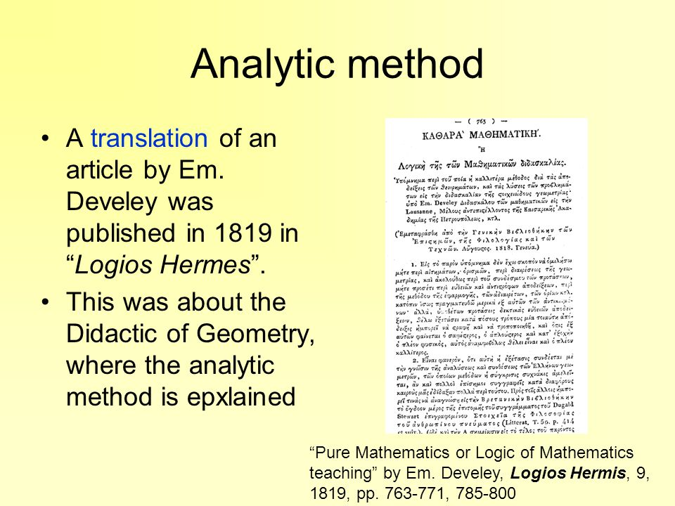 "Analytic method A translation of an article by Em. Develey was published in 1819 in ""Logios Hermes"". This was about the Didactic of Geometry, where th"