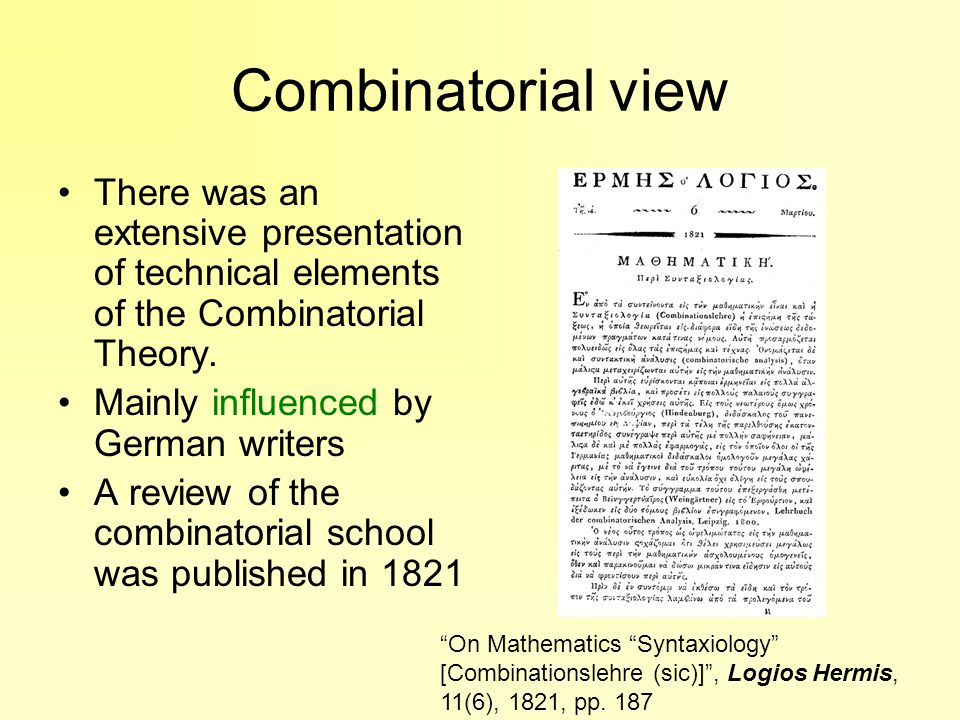 Combinatorial view There was an extensive presentation of technical elements of the Combinatorial Theory. Mainly influenced by German writers A review