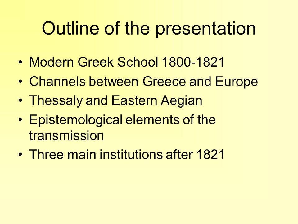 Eastern Aegian teachers Dorotheos Proios Veniamin Lesvian Ioannis Tselepis Theofilos Cairis They taught Mathematics in Chios, Kydonies and Smyrna Theofilos Cairis (1784-1853) Veniamin Lesvian (1762-1824)