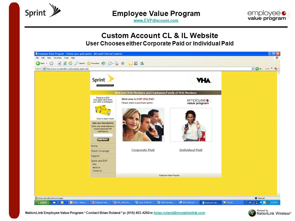 Custom Account CL & IL Website User Chooses either Corporate Paid or Individual Paid Employee Value Program www.EVPdiscount.com www.EVPdiscount.com NationLink Employee Value Program * Contact Brian Roland * p: (615) 403-4250 e: brian.roland@mynationlink.combrian.roland@mynationlink.com