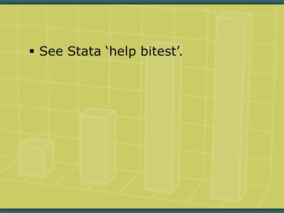  See Stata 'help bitest'.