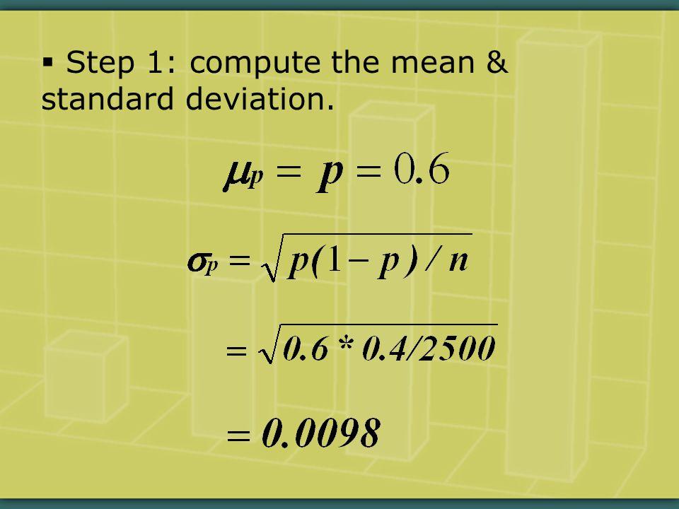  Step 1: compute the mean & standard deviation.