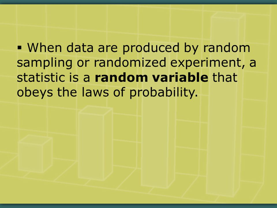  A sampling distribution shows how a statistic would vary with repeated random sampling of the same size and from the same population.