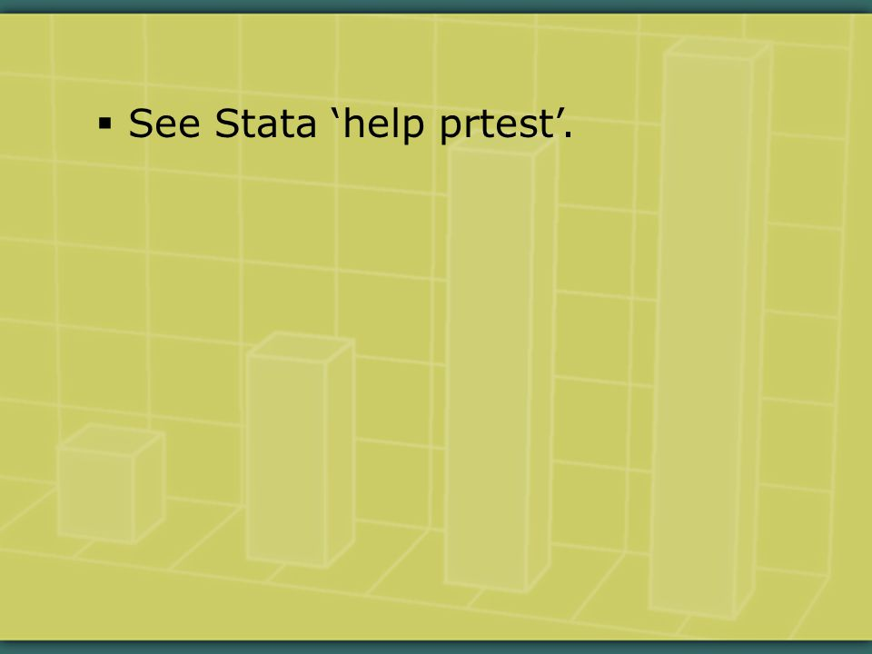  See Stata 'help prtest'.