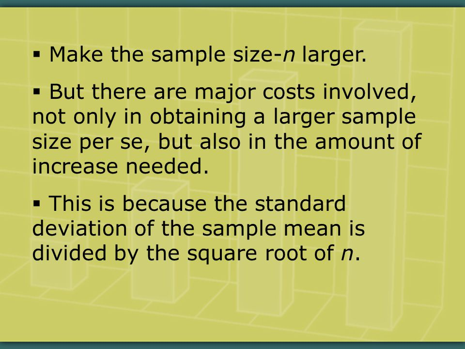 Make the sample size-n larger.