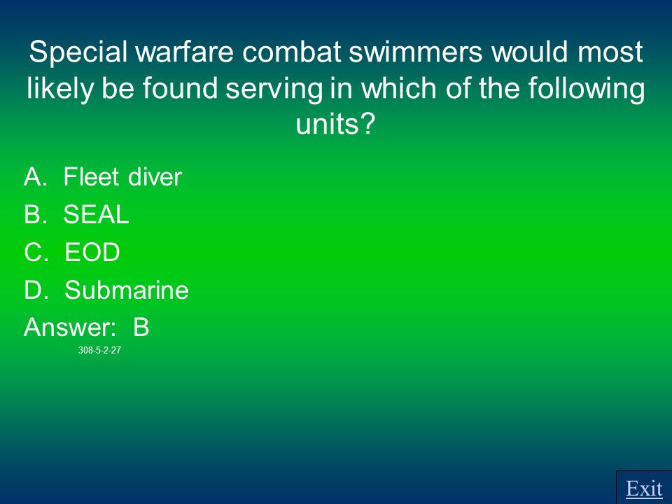 Special warfare combat swimmers would most likely be found serving in which of the following units.