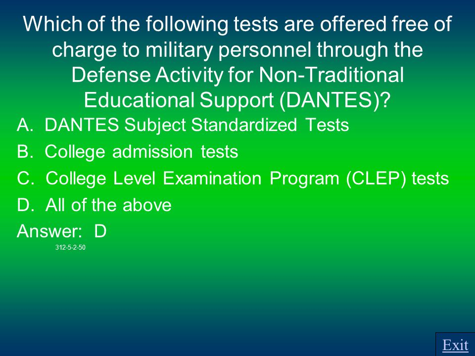 Which of the following tests are offered free of charge to military personnel through the Defense Activity for Non-Traditional Educational Support (DANTES).