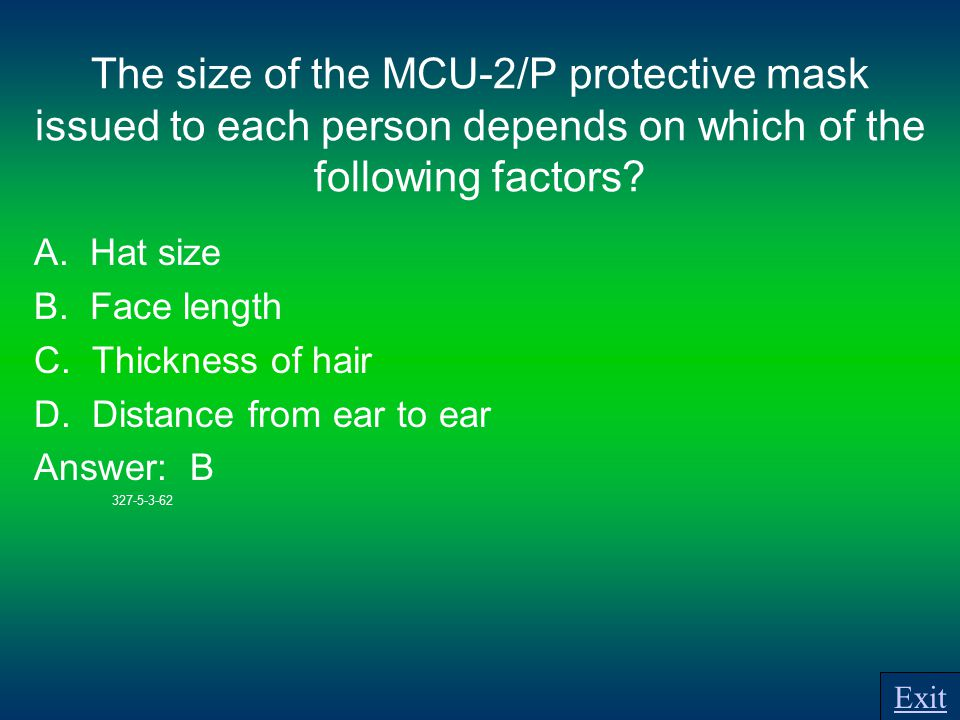 The size of the MCU-2/P protective mask issued to each person depends on which of the following factors.