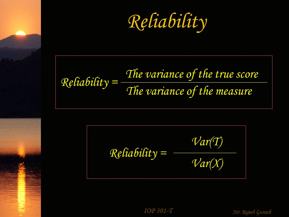 IOP 301-T Mr. Rajesh Gunesh Theory of Reliability