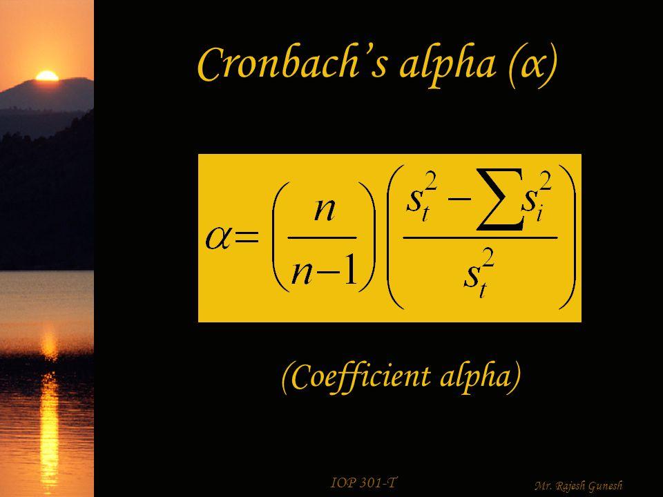 IOP 301-T Mr. Rajesh Gunesh Cronbach's alpha (α)