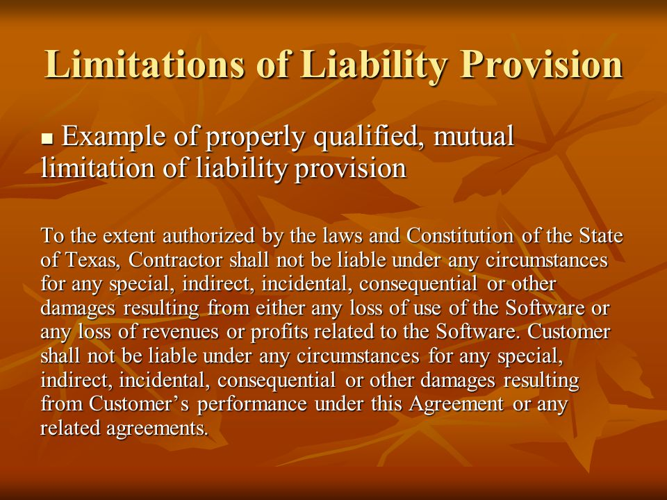 Limitations of Liability Provision Example of properly qualified, mutual limitation of liability provision Example of properly qualified, mutual limit